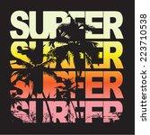 surfer typography  t shirt...   Shutterstock .eps vector #223710538