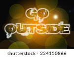 go outside concept text on... | Shutterstock . vector #224150866