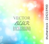abstract blur bokeh bright...   Shutterstock .eps vector #224215900