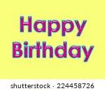 a happy birthday message in... | Shutterstock . vector #224458726