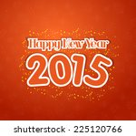happy new year 2015 greetings | Shutterstock .eps vector #225120766