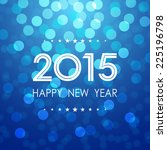 happy new year 2015 with bokeh... | Shutterstock .eps vector #225196798