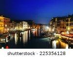 venezia beautiful view at night ... | Shutterstock . vector #225356128