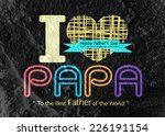 happy father's day card   love... | Shutterstock . vector #226191154