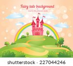 fairytale landscape  the road... | Shutterstock .eps vector #227044246