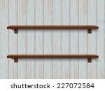 wooden shelf | Shutterstock .eps vector #227072584