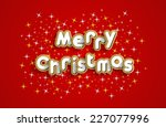 merry christmas greeting card... | Shutterstock .eps vector #227077996