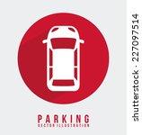 parking graphic design   vector ... | Shutterstock .eps vector #227097514