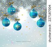 christmas background with blue... | Shutterstock .eps vector #227187004