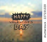 happy valentine's day hand... | Shutterstock .eps vector #227231320