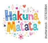 hakuna matata | Shutterstock .eps vector #227323864