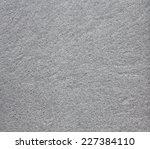 granite texture or background.. | Shutterstock . vector #227384110