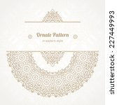 vector lace pattern in eastern... | Shutterstock .eps vector #227449993