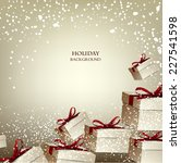 christmas background with gifts.... | Shutterstock .eps vector #227541598