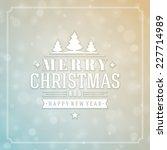 christmas bokeh light and...   Shutterstock .eps vector #227714989