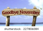 Goodbye November Wooden Sign...