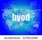 byod word on digital screen ... | Shutterstock . vector #227813284