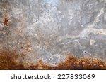 old metal iron rust background... | Shutterstock . vector #227833069