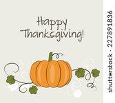 thanksgiving card with pumpkin | Shutterstock .eps vector #227891836