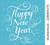 happy new year. lettering | Shutterstock .eps vector #228004270