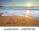 2015 year on the sea shore.... | Shutterstock . vector #228096748