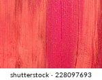 lipstick texture | Shutterstock . vector #228097693