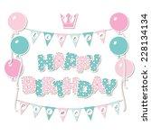 happy birthday card for girls.... | Shutterstock .eps vector #228134134