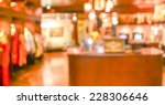 blurred image of shopping mall... | Shutterstock . vector #228306646