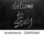written welcome to study on the ... | Shutterstock . vector #228503464