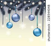 christmas card with blue balls... | Shutterstock .eps vector #228544048