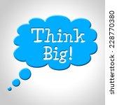 think big representing... | Shutterstock . vector #228770380