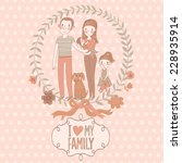 i love my family   cute vector... | Shutterstock .eps vector #228935914