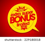 Extra Super Bonus Limited Time...