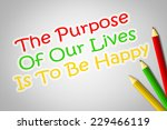 the purpose of our lives is to... | Shutterstock . vector #229466119