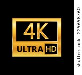 4k ultra hd sign isolated on... | Shutterstock .eps vector #229698760