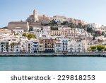 Eivissa   The Capital Of Ibiza...