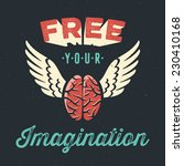 'free your imagination'...   Shutterstock .eps vector #230410168