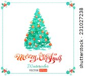 watercolor christmas tree... | Shutterstock .eps vector #231027238