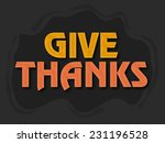shiny text give thanks on dark... | Shutterstock .eps vector #231196528