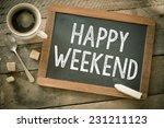 happy weekend. blackboard with...   Shutterstock . vector #231211123