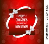 christmas card with a  a bow... | Shutterstock . vector #231245533