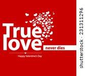true love valentine's day...   Shutterstock .eps vector #231311296
