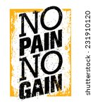 no pain no gain. workout and... | Shutterstock .eps vector #231910120