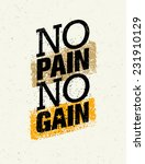 no pain no gain. workout and... | Shutterstock .eps vector #231910129