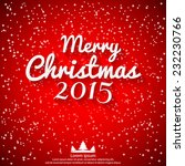 merry christmas 2015 vector... | Shutterstock .eps vector #232230766