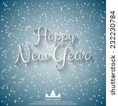 happy new year vector... | Shutterstock .eps vector #232230784