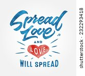 'spread love and love will... | Shutterstock .eps vector #232293418