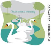 Seven Swans A Swimming Twelve...