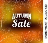 autumn sale vector background...   Shutterstock .eps vector #232829530