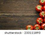 fresh cherry tomatoes on rustic ... | Shutterstock . vector #233111893